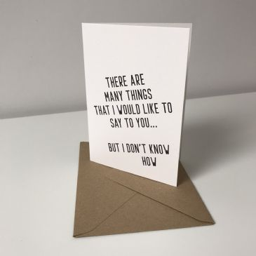 There are many things that I would like to say to you... - A6 greeting card